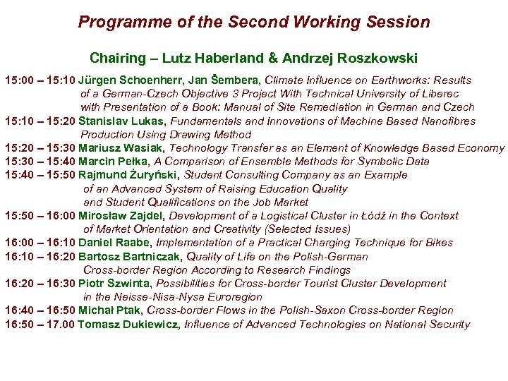 Programme of the Second Working Session Chairing – Lutz Haberland & Andrzej Roszkowski 15: