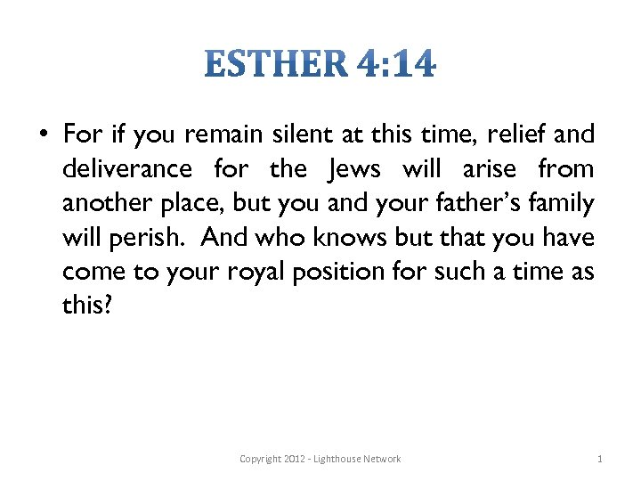 • For if you remain silent at this time, relief and deliverance for