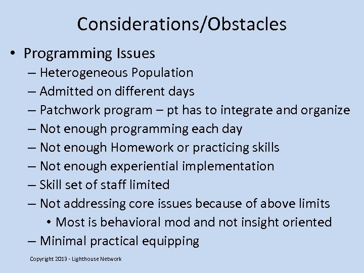 Considerations/Obstacles • Programming Issues – Heterogeneous Population – Admitted on different days – Patchwork