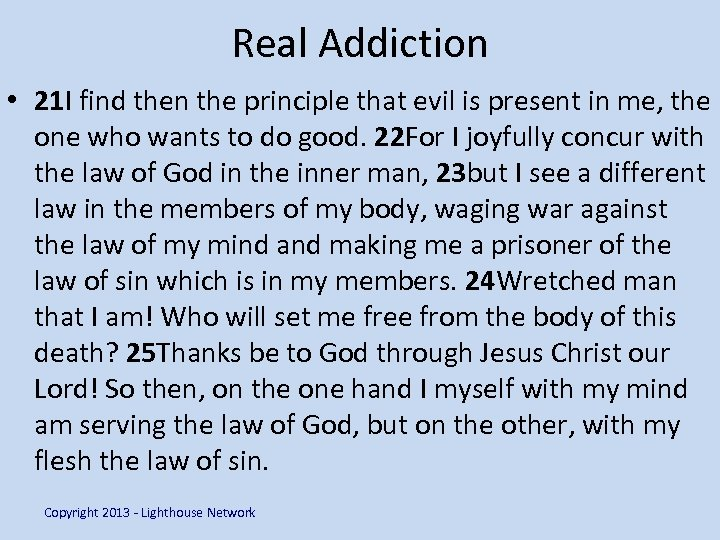 Real Addiction • 21 I find then the principle that evil is present in