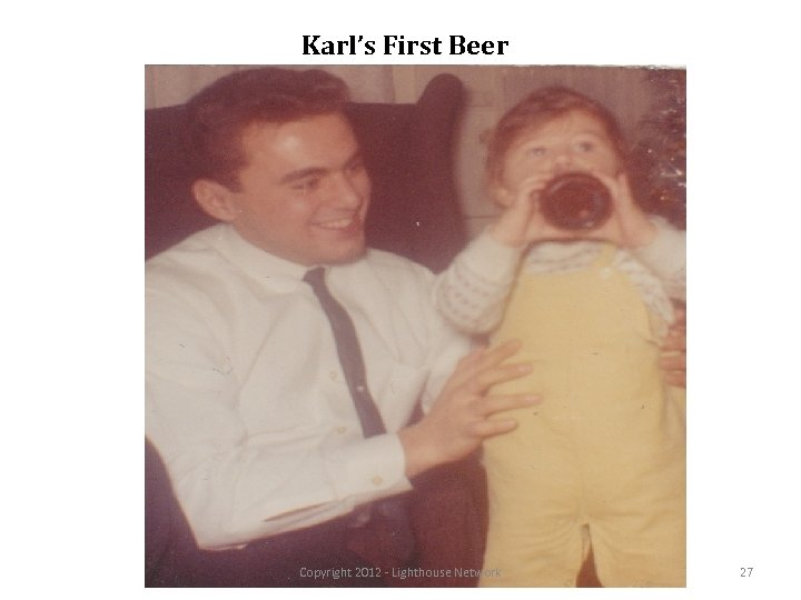 Karl's First Beer Copyright 2012 - Lighthouse Network 27