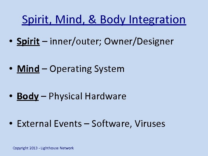 Spirit, Mind, & Body Integration • Spirit – inner/outer; Owner/Designer • Mind – Operating