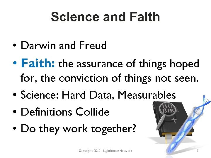Science and Faith • Darwin and Freud • Faith: the assurance of things hoped