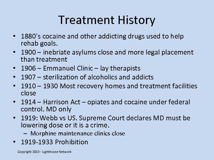 Treatment History • 1880's cocaine and other addicting drugs used to help rehab goals.