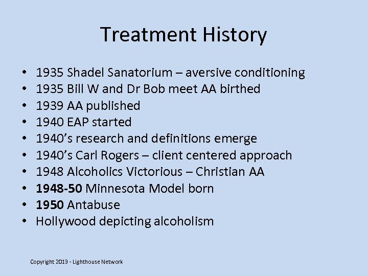 Treatment History • • • 1935 Shadel Sanatorium – aversive conditioning 1935 Bill W