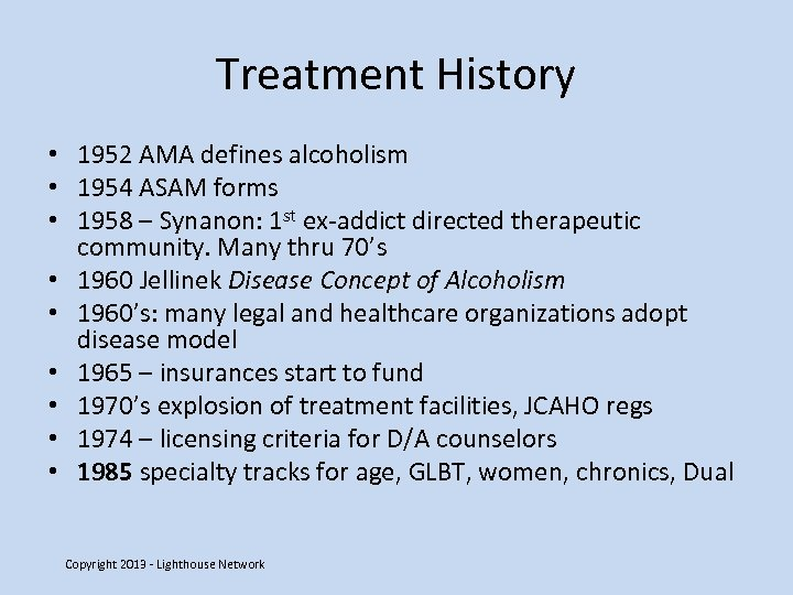 Treatment History • 1952 AMA defines alcoholism • 1954 ASAM forms • 1958 –