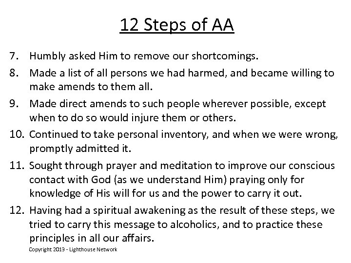 12 Steps of AA 7. Humbly asked Him to remove our shortcomings. 8. Made