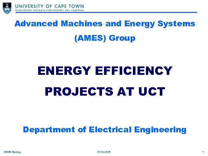 Advanced Machines and Energy Systems (AMES) Group ENERGY EFFICIENCY PROJECTS AT UCT Department of