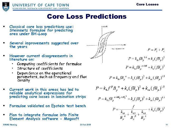 Core Losses Core Loss Predictions § Classical core loss predictions use: Steinmetz formulae for