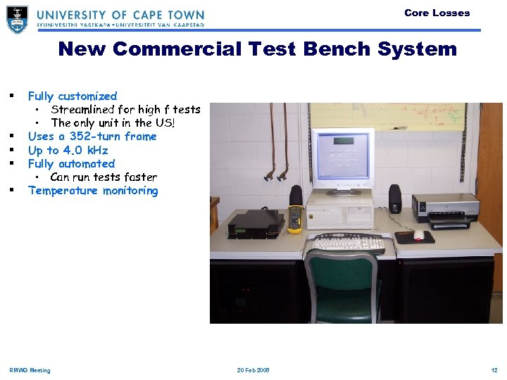 Core Losses New Commercial Test Bench System § § § Fully customized • Streamlined