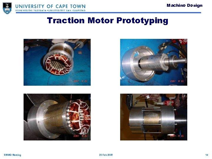 Machine Design Traction Motor Prototyping RMWG Meeting 20 Feb 2008 14