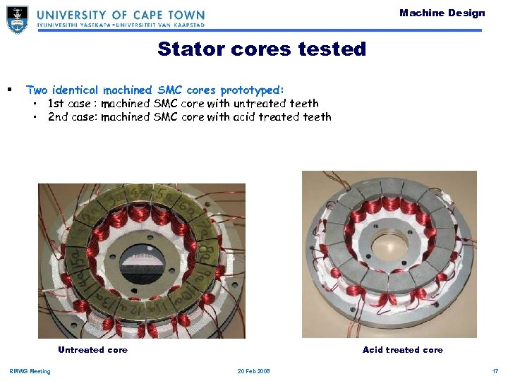 Machine Design Stator cores tested § Two identical machined SMC cores prototyped: • 1