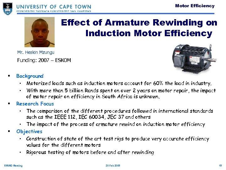 Motor Efficiency Effect of Armature Rewinding on Induction Motor Efficiency Mr. Heskin Mzungu Funding: