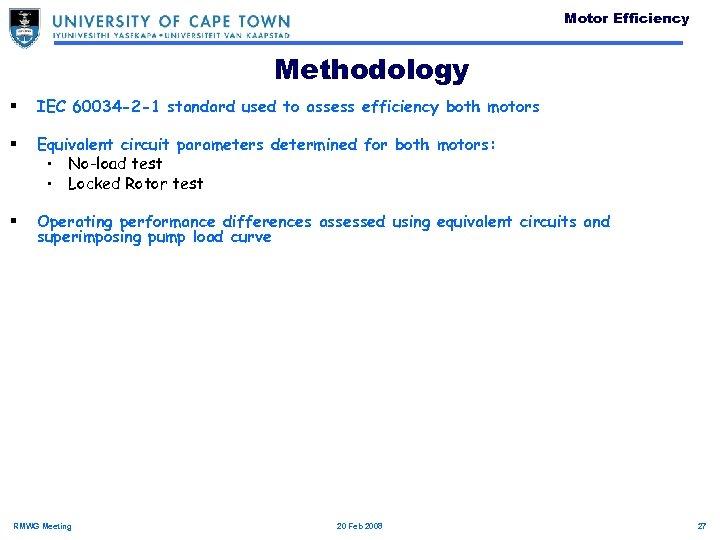 Motor Efficiency Methodology § IEC 60034 -2 -1 standard used to assess efficiency both