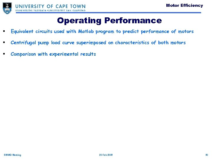 Motor Efficiency Operating Performance § Equivalent circuits used with Matlab program to predict performance