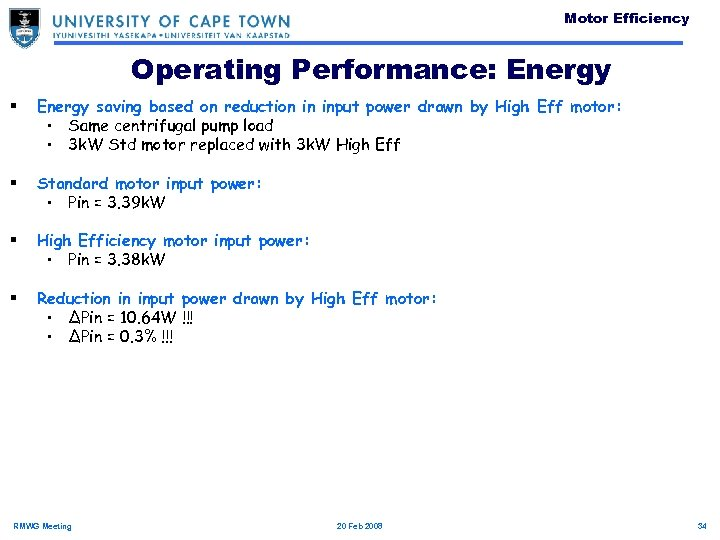 Motor Efficiency Operating Performance: Energy § Energy saving based on reduction in input power