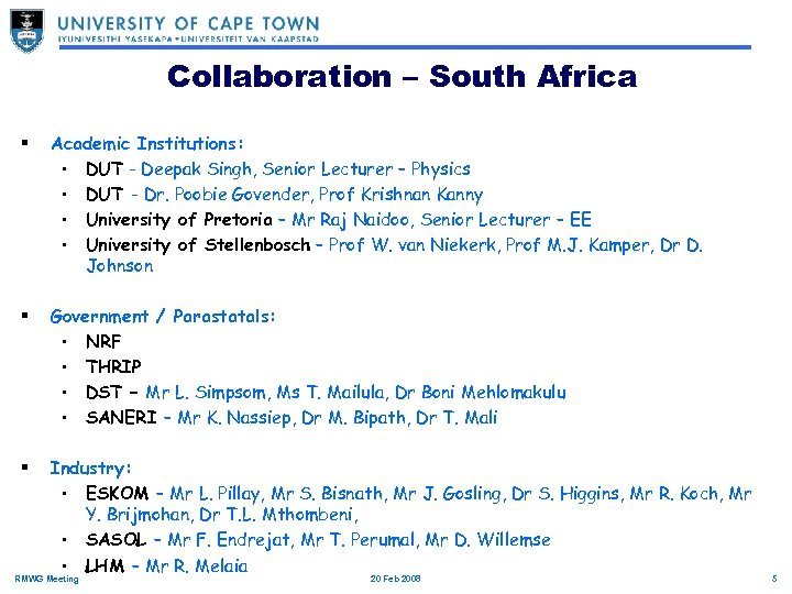 Collaboration – South Africa § Academic Institutions: • DUT - Deepak Singh, Senior Lecturer