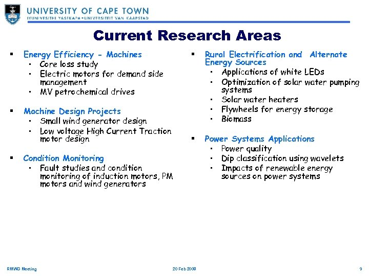 Current Research Areas § Energy Efficiency - Machines • Core loss study • Electric