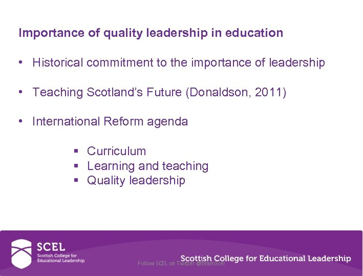 Importance of quality leadership in education • Historical commitment to the importance of leadership