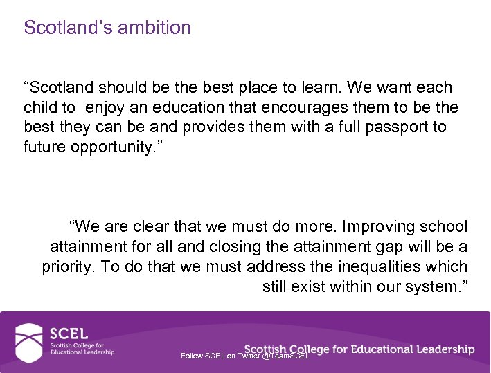 "Scotland's ambition ""Scotland should be the best place to learn. We want each child"