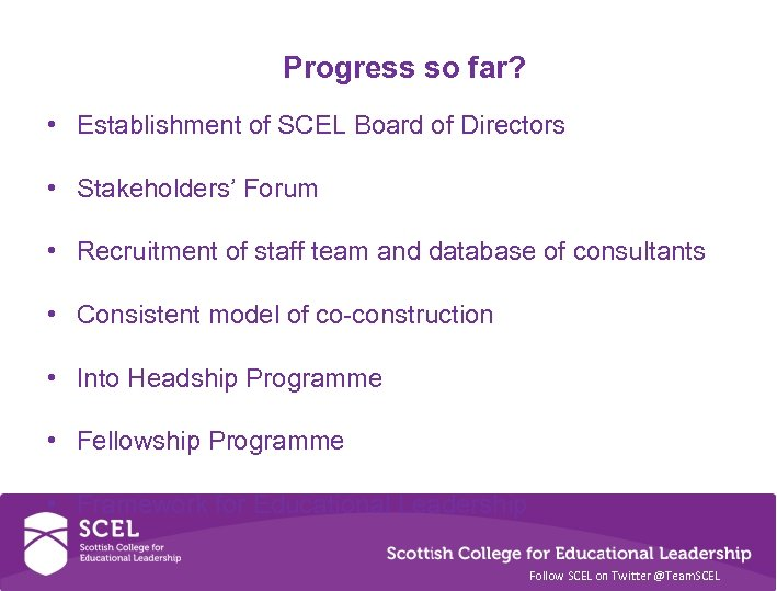Progress so far? • Establishment of SCEL Board of Directors • Stakeholders' Forum •