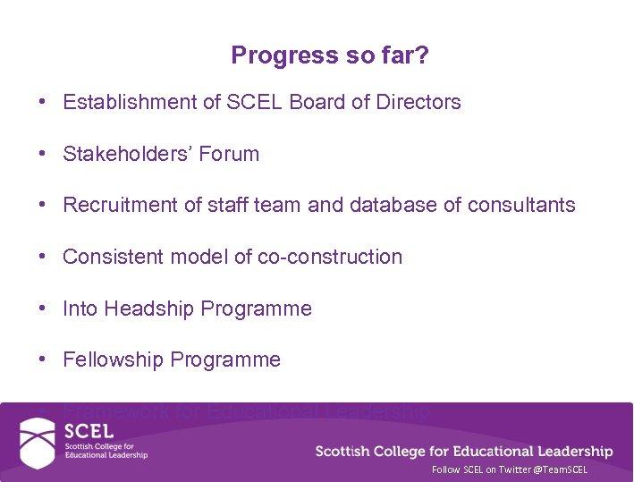 Progress so far? • Establishment of SCEL Board of Directors • Stakeholders' Forum •