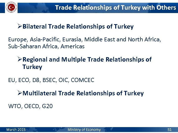 Trade Relationships of Turkey with Others ØBilateral Trade Relationships of Turkey Europe, Asia-Pacific, Eurasia,