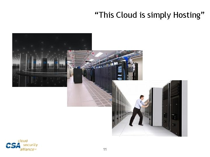 """""""This Cloud is simply Hosting"""" 11"""