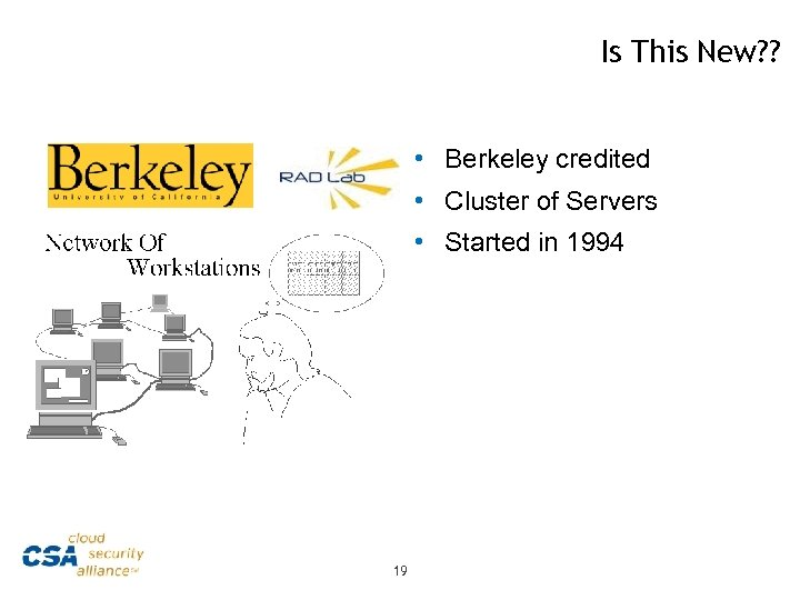 Is This New? ? • Berkeley credited • Cluster of Servers • Started in
