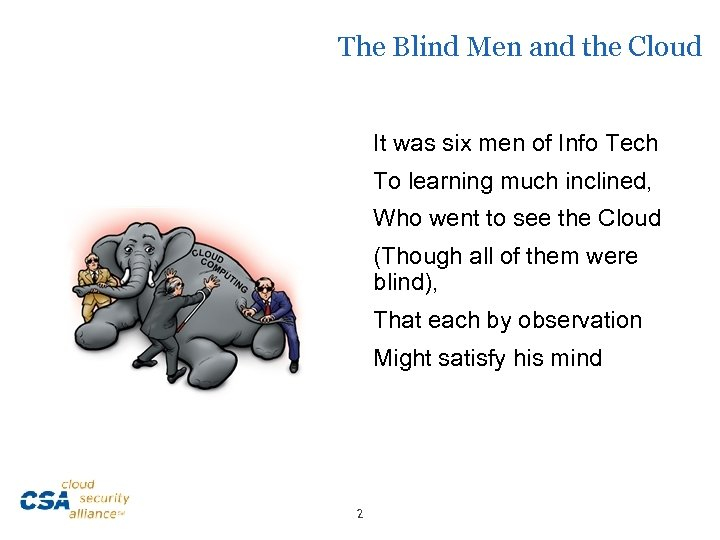 The Blind Men and the Cloud It was six men of Info Tech To