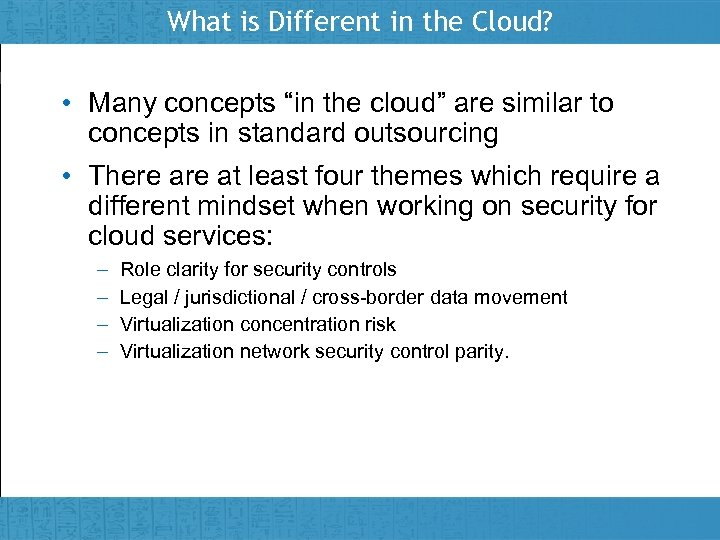 """What is Different in the Cloud? • Many concepts """"in the cloud"""" are similar"""