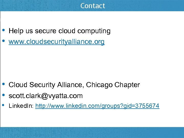 Contact • • Help us secure cloud computing • • Cloud Security Alliance, Chicago