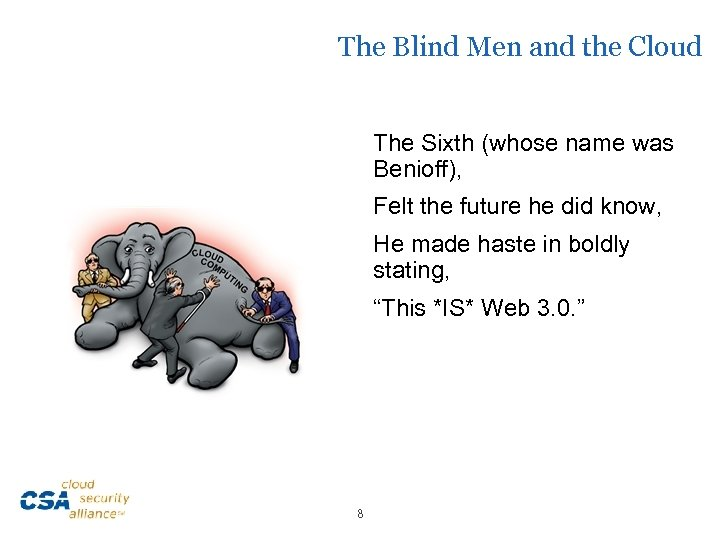 The Blind Men and the Cloud The Sixth (whose name was Benioff), Felt the