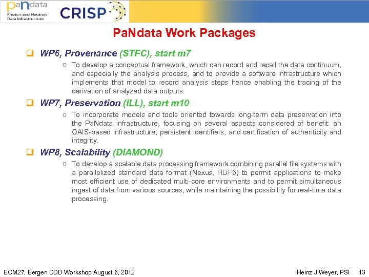 Pa. Ndata Work Packages q WP 6, Provenance (STFC), start m 7 o To