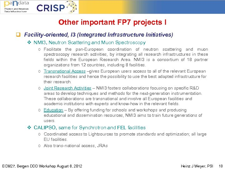 Other important FP 7 projects I q Facility-oriented, I 3 (Integrated Infrastructure Initiatives) v