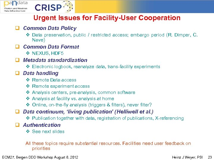 Urgent Issues for Facility-User Cooperation q Common Data Policy v Data preservation, public /
