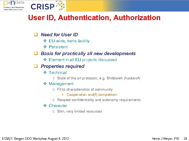 User ID, Authentication, Authorization q Need for User ID v EU-wide, trans-facility v Persistent