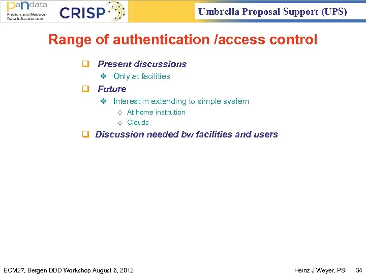 Umbrella Proposal Support (UPS) Range of authentication /access control q Present discussions v Only