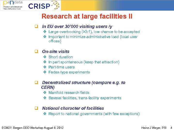 Research at large facilities II q In EU over 30' 000 visiting users /y