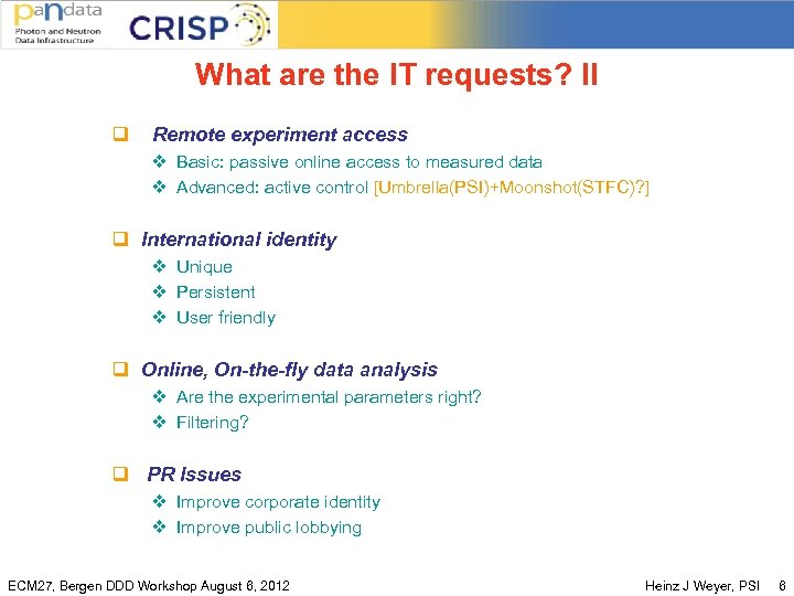 What are the IT requests? II q Remote experiment access v Basic: passive online