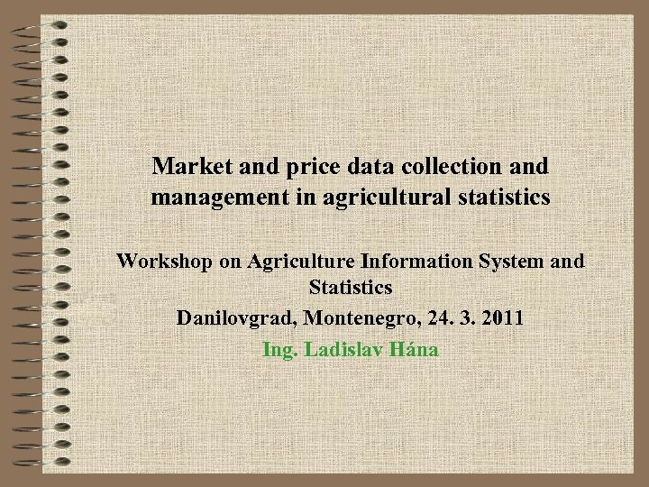 Market and price data collection and management in agricultural statistics Workshop on Agriculture Information