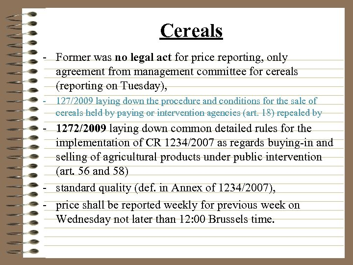 Cereals - Former was no legal act for price reporting, only agreement from management