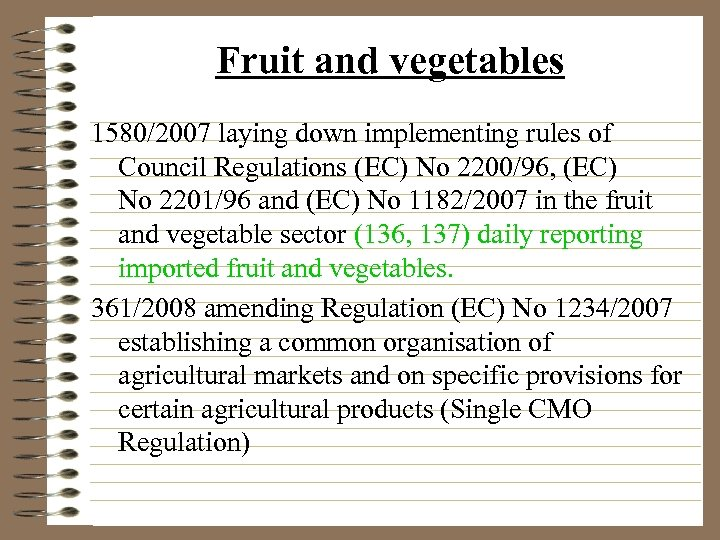 Fruit and vegetables 1580/2007 laying down implementing rules of Council Regulations (EC) No 2200/96,