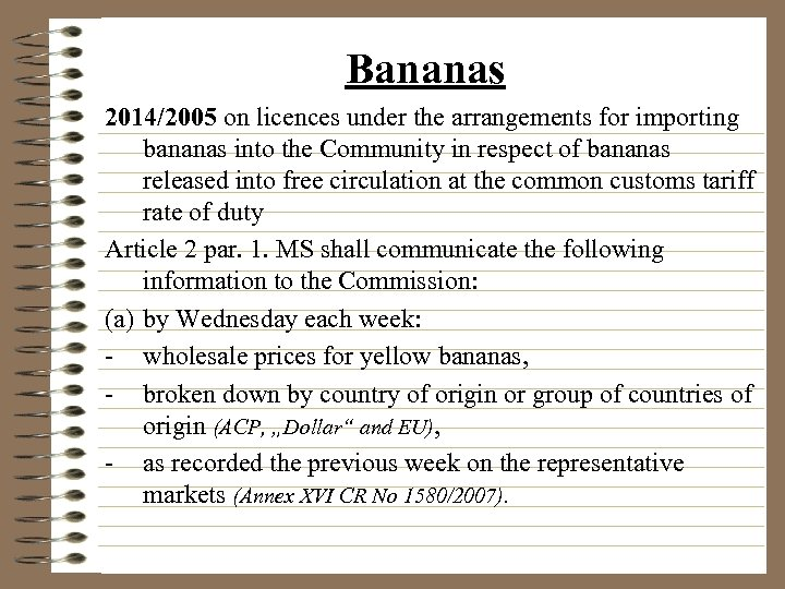 Bananas 2014/2005 on licences under the arrangements for importing bananas into the Community in