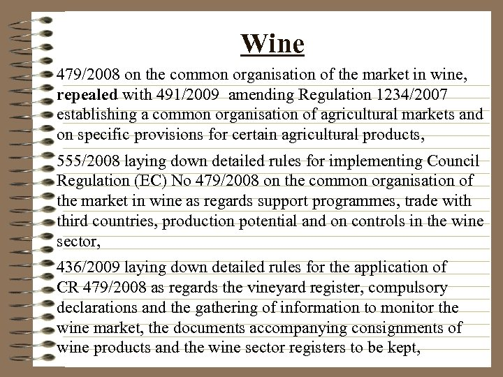 Wine 479/2008 on the common organisation of the market in wine, repealed with 491/2009