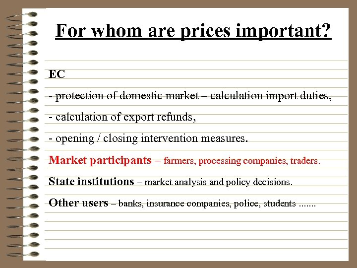 For whom are prices important? EC - protection of domestic market – calculation import
