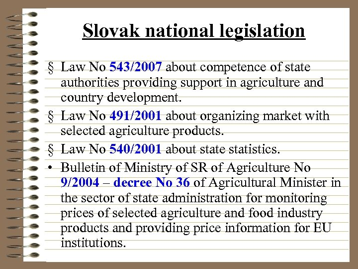 Slovak national legislation § Law No 543/2007 about competence of state authorities providing support