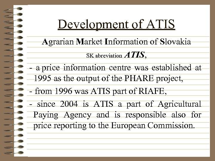 Development of ATIS Agrarian Market Information of Slovakia SK abreviation ATIS, - a price