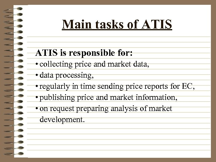 Main tasks of ATIS is responsible for: • collecting price and market data, •