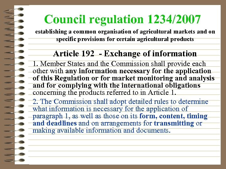 Council regulation 1234/2007 establishing a common organisation of agricultural markets and on specific provisions